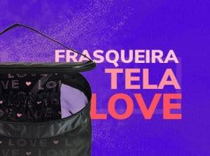 Frasqueira Tela Love